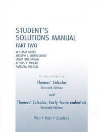 Student's Solutions Manual: Part Two; To Accompany Thomas' Calculus and Thomas' Calculus: Early Transcendentals