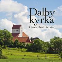 Dalby kyrka : om en plats i historien