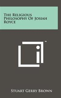 The Religious Philosophy of Josiah Royce