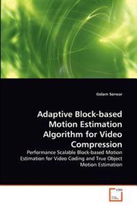 Adaptive Block-Based Motion Estimation Algorithm for Video Compression