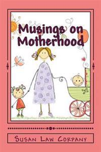 Musings on Motherhood