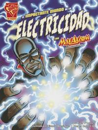 El Impactante Mundo de la Electricidad Con Max Axiom, Supercientifico = Shocking World of Electricity with Max Axiom