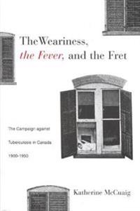 The Weariness, the Fever and the Fret