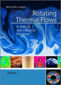 Rotating Thermal Flows in Natural and Industrial Processes