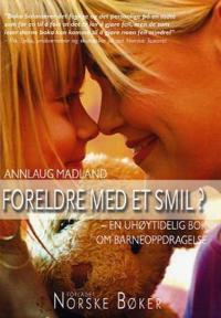 Foreldre med et smil - Annlaug Madland pdf epub