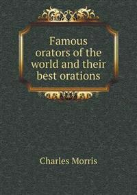 Famous Orators of the World and Their Best Orations
