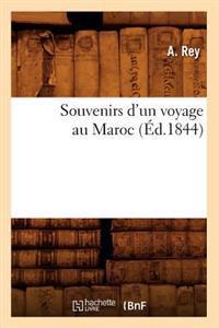 Souvenirs d'Un Voyage Au Maroc (�d.1844)