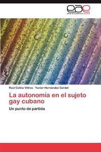La Autonomia En El Sujeto Gay Cubano