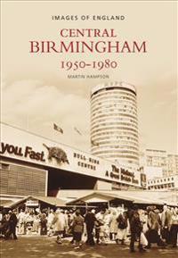 Central Birmingham 1950-1980