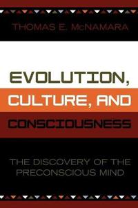 Evolution, Culture, and Consciousness