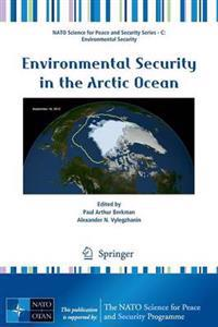 Environmental Security in the Arctic Ocean