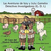 Las Aventuras de Izzy y Juju: Gemelos Detectives Investigadores (G. D. I.): El Caso del Huevo Perdido!