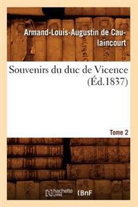 Souvenirs Du Duc de Vicence. Tome 2 (Ed.1837)
