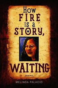 How Fire Is a Story, Waiting
