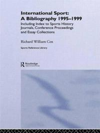 International Sport: A Bibliography, 1995-1999