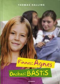 Finnes: Agnes, önskas: bästis