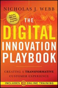 The Digital Innovation Playbook: Creating a Transformative Customer Experie