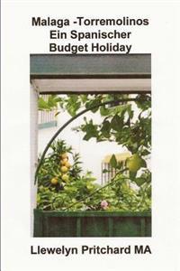 Malaga -Torremolinos Ein Spanischer Budget Holiday: The Illustrated Tagebucher Von Llewelyn Pritchard Ma