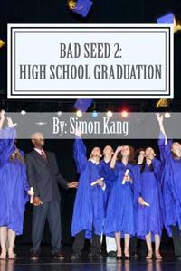 Bad Seed 2: High School Graduation: Holden Alexander Schipper Is Back This Fall!