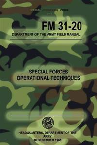 FM 31-20 Special Forces Operational Techniques: 30 December, 1965