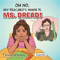 Oh No, My Teacher S Name Is Ms. Dread!