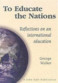 To educate the nations - reflectons on an international education
