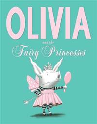 Olivia and the Fairy Princesses