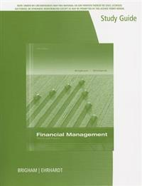 Study Guide for Brigham/Ehrhardt's Financial Management: Theory & Practice, 14th