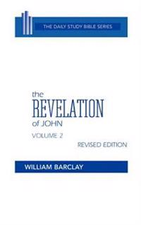 The Revelation of John: Volume 2 (Chapters 6 to 22)