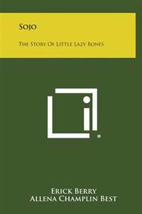 Sojo: The Story of Little Lazy Bones
