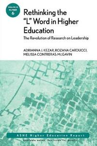 Rethinking the L Word in Higher Education: The Revolution in Research on Leadership, Number 6