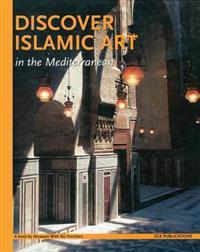 Discover Islamic Art in the Mediterannean