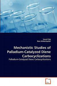 Mechanistic Studies of Palladium-Catalyzed Diene Carbocyclizations