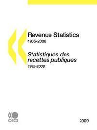 Revenue Statistics 1965-2008 / Statistiques Des Recettes Publiques 2009