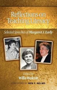 Reflections on Teaching Literacy: Selected Speeches of Margaret J. Early (Hc)