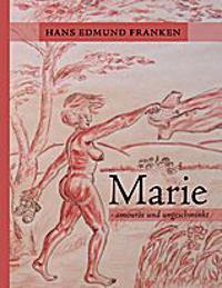 Marie - amourös und ungeschminkt