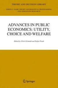 Advances in Public Economics: Utility, Choice and Welfare