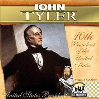 John Tyler: 10th President of the United States