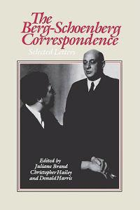 The Berg-Schoenberg Correspondence: Selected Letters