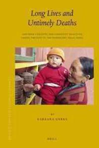 Long Lives and Untimely Deaths: Life-Span Concepts and Longevity Practices Among Tibetans in the Darjeeling Hills, India