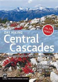 Day Hiking Central Cascades: Stevens Pass/Alpine Lakes/Lake Wenatchee