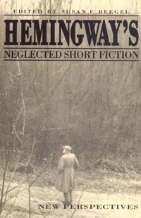 Hemingway's Neglected Short Fiction