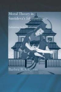 Moral Theory In Santideva's Siksasamuccaya