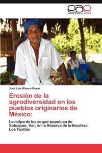 Erosion de La Agrodiversidad En Los Pueblos Originarios de Mexico