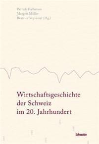 Wirtschaftsgeschichte Der Schweiz Im 20. Jahrhundert