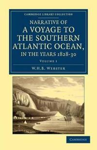 Narrative of a Voyage to the Southern Atlantic Ocean, in the Years 1828, 29, 30, Performed in H.m. Sloop Chanticleer