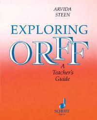 Exploring Orff: A Teacher's Guide