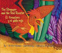 The Stranger and the Red Rooster/El Forastero y El Gallo Rojo