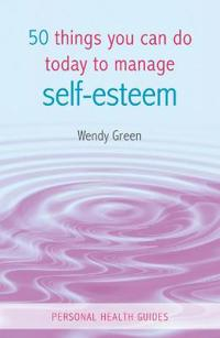 50 Things You Can Do Today to Manage Self-Esteem