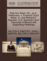 Ruth Ann Reed, Etc., et al., Petitioners, V. Forwood Cloud Wiser, JR., and Richard E. Neuman. U.S. Supreme Court Transcript of Record with Supporting Pleadings
